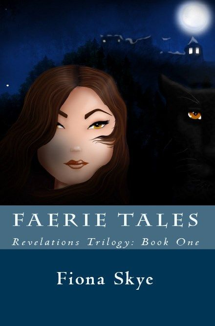 Faerie Tales, book 1 of the Revelations Trilogy