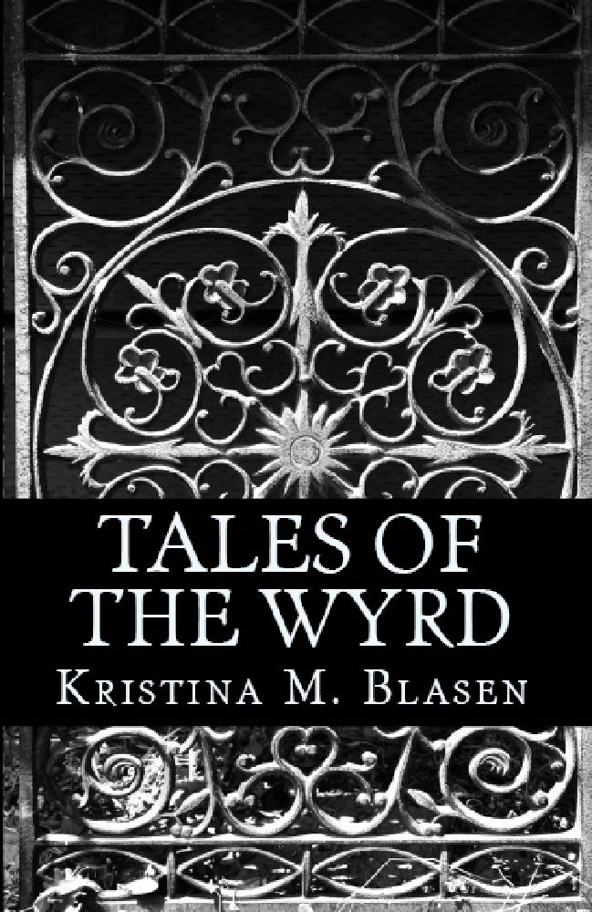 Tales of the Wyrd by Kristina Blasen